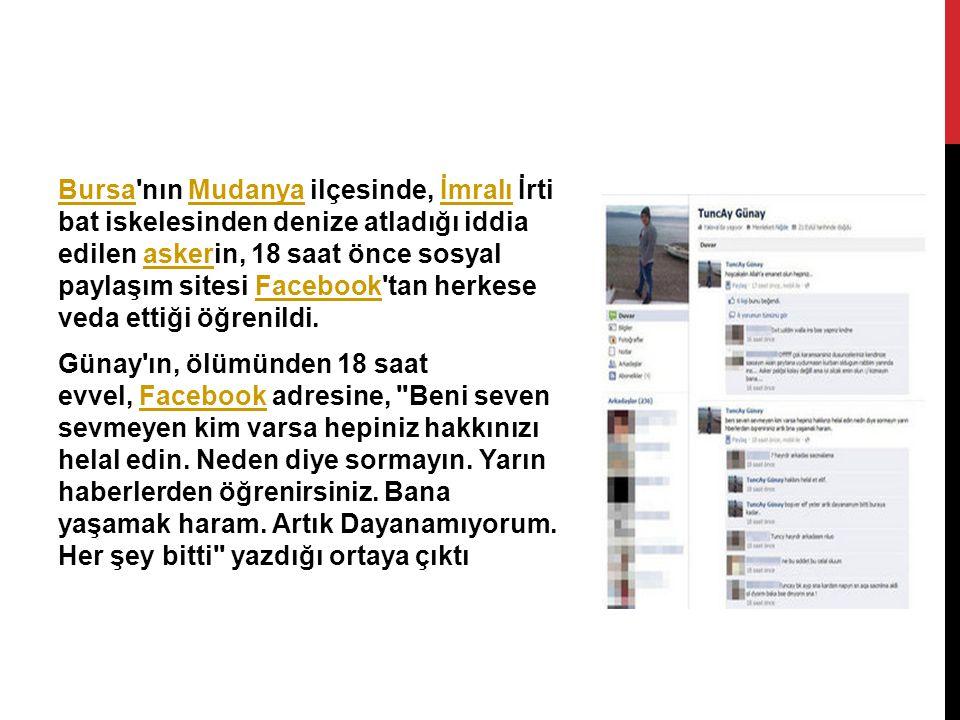 Bursa nın Mudanya ilçesinde, İmralı İrti bat iskelesinden denize atladığı iddia edilen askerin, 18 saat önce sosyal paylaşım sitesi Facebook tan herkese veda ettiği öğrenildi.