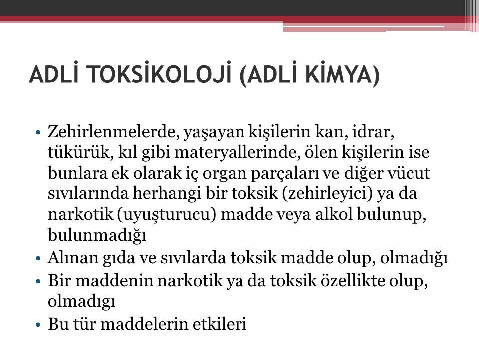 ADLİ TOKSİKOLOJİ (ADLİ KİMYA)