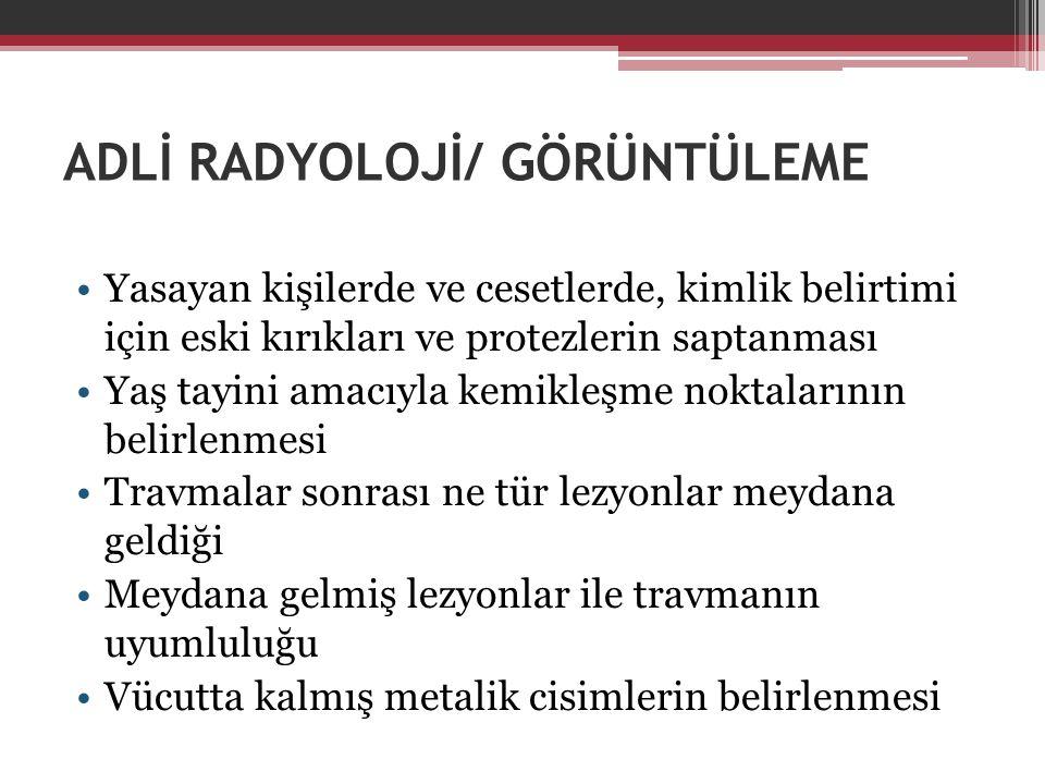 ADLİ RADYOLOJİ/ GÖRÜNTÜLEME