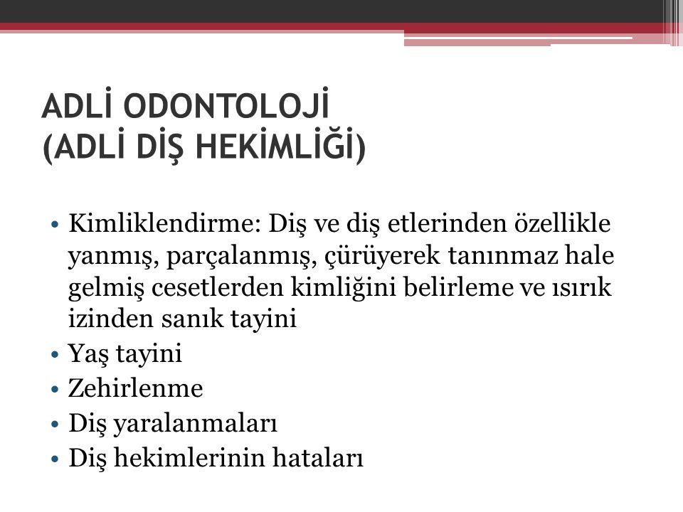ADLİ ODONTOLOJİ (ADLİ DİŞ HEKİMLİĞİ)