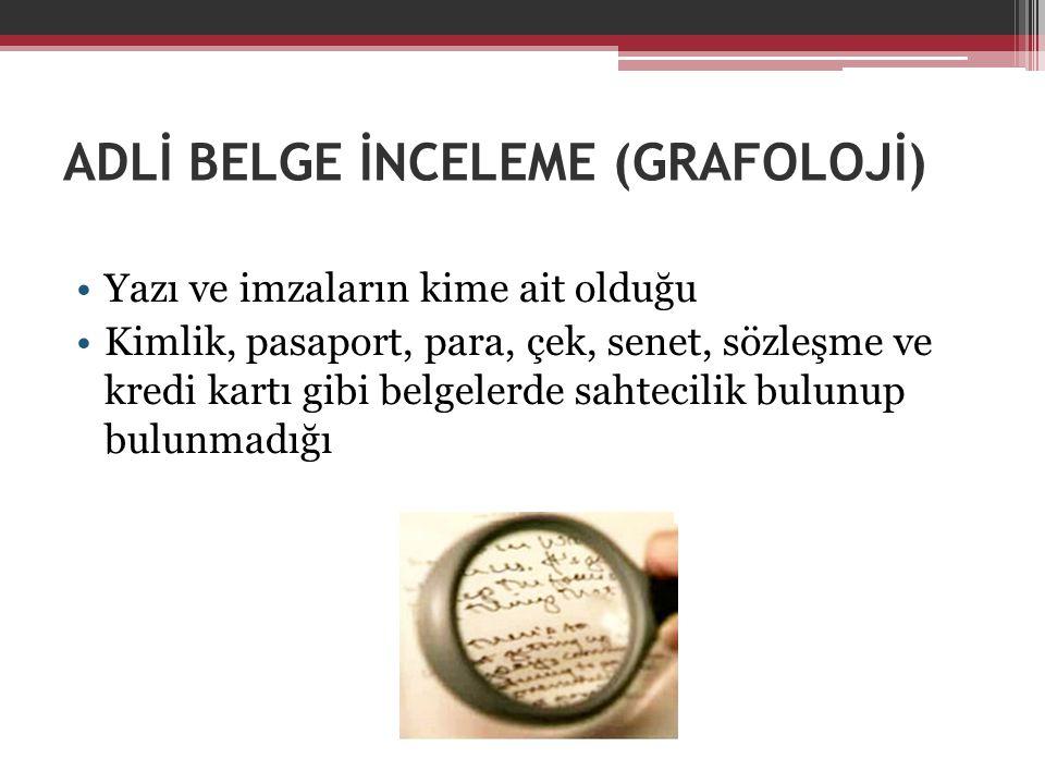 ADLİ BELGE İNCELEME (GRAFOLOJİ)