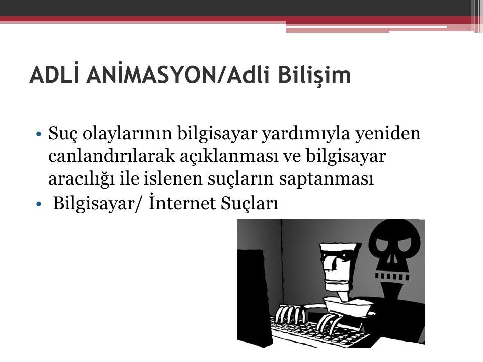 ADLİ ANİMASYON/Adli Bilişim