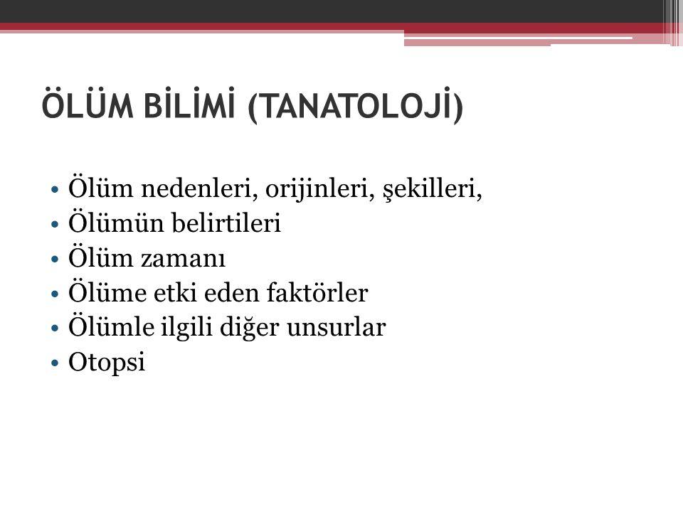 ÖLÜM BİLİMİ (TANATOLOJİ)