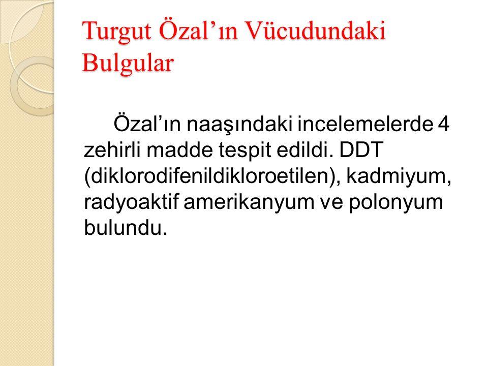 Turgut Özal'ın Vücudundaki Bulgular