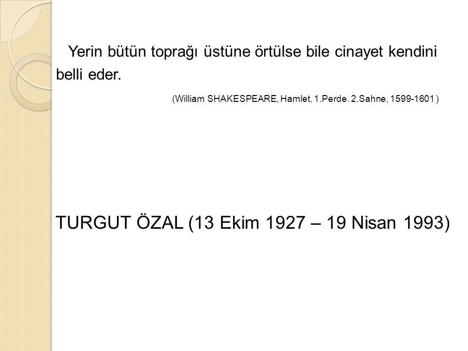 TURGUT ÖZAL (13 Ekim 1927 – 19 Nisan 1993)