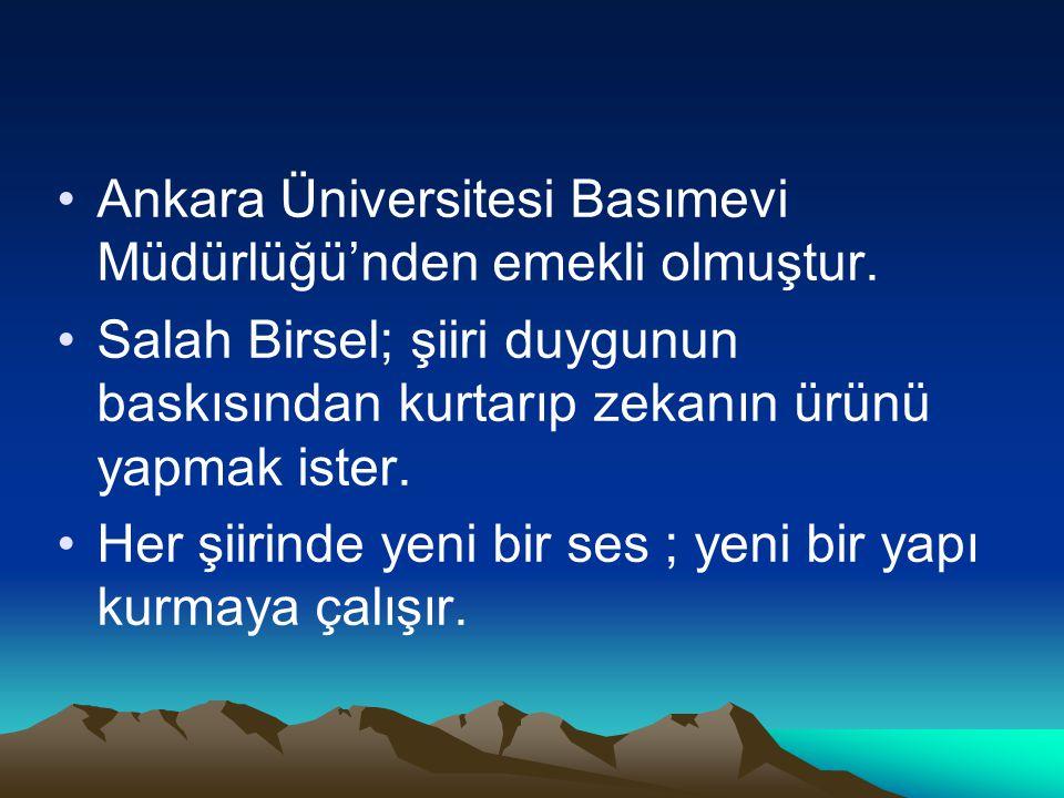 Ankara Üniversitesi Basımevi Müdürlüğü'nden emekli olmuştur.