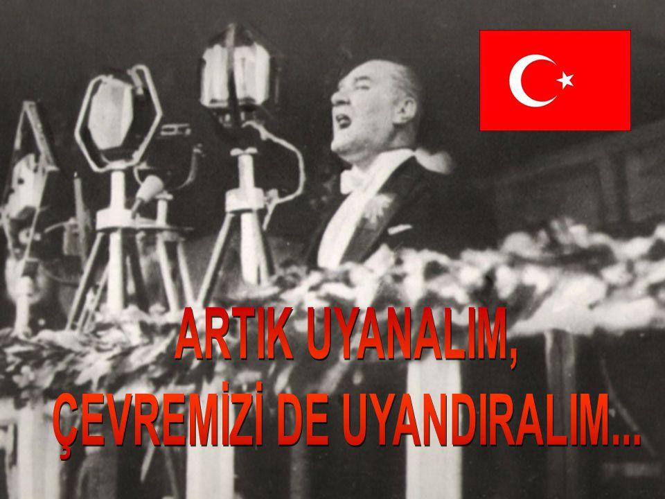 ÇEVREMİZİ DE UYANDIRALIM...