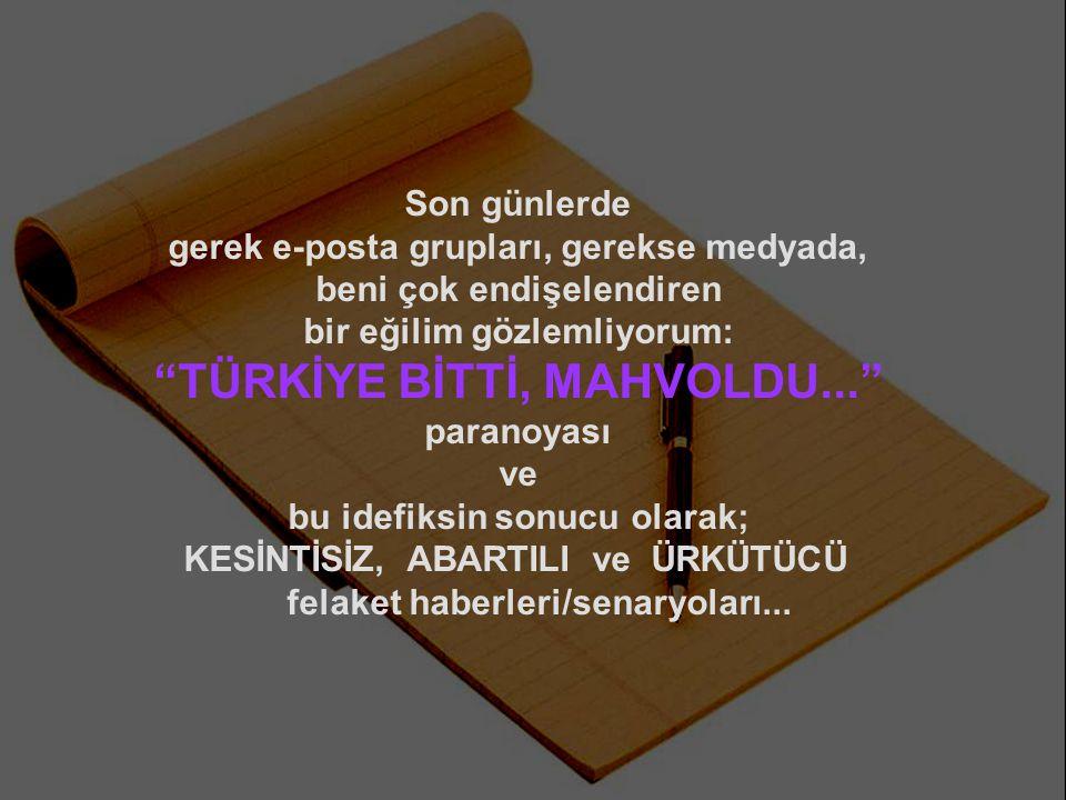 TÜRKİYE BİTTİ, MAHVOLDU...