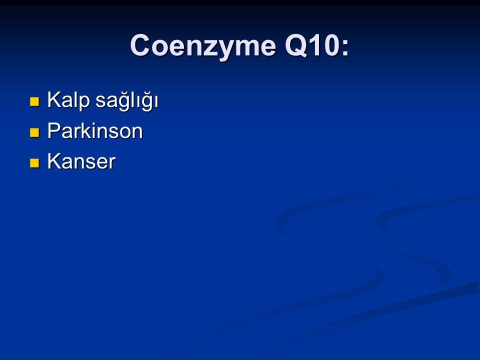 Coenzyme Q10: Kalp sağlığı Parkinson Kanser