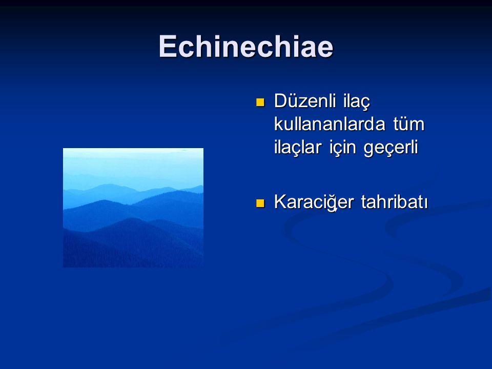Echinechiae Düzenli ilaç kullananlarda tüm ilaçlar için geçerli