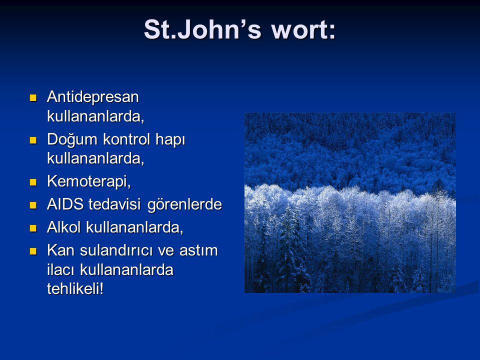 St.John's wort: Antidepresan kullananlarda,