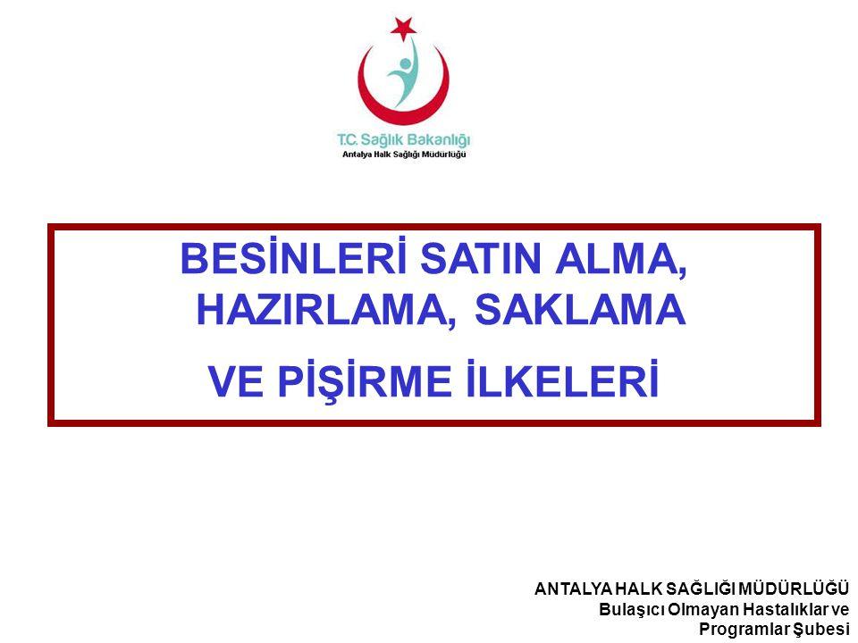 BESİNLERİ SATIN ALMA, HAZIRLAMA, SAKLAMA VE PİŞİRME İLKELERİ
