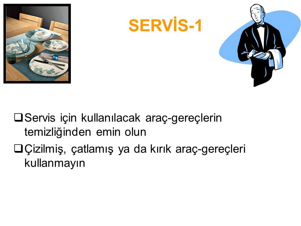 SERVİS-1 Servis için kullanılacak araç-gereçlerin temizliğinden emin olun.