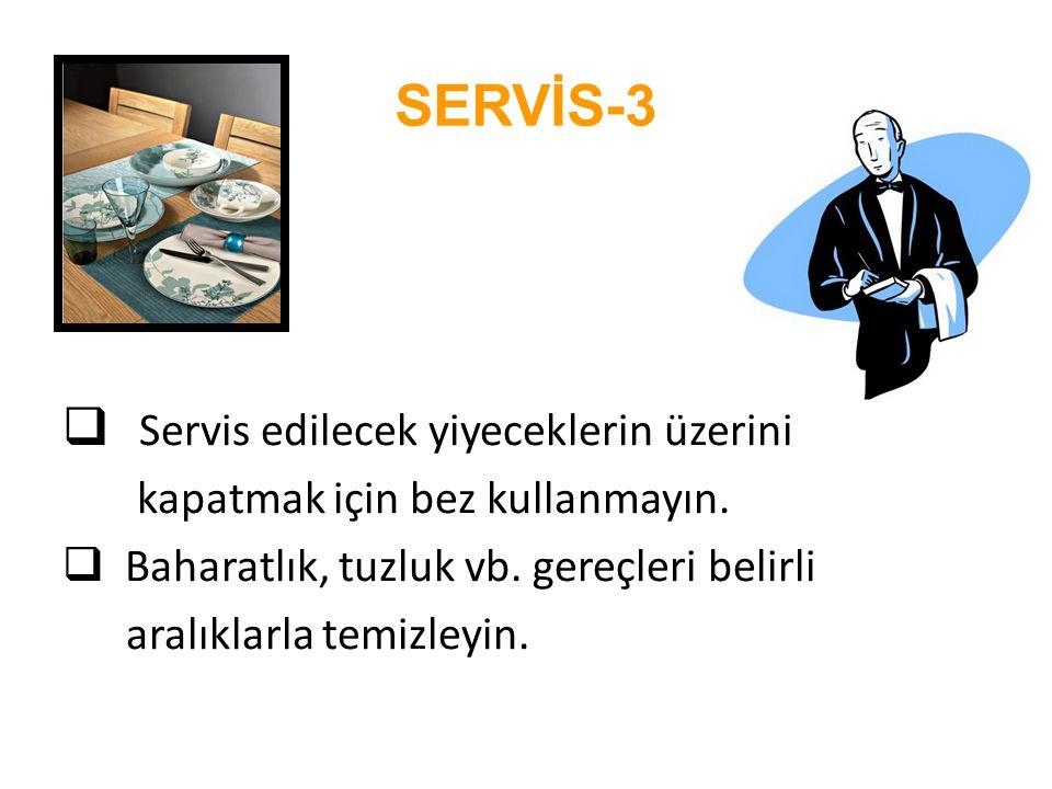 SERVİS-3 Servis edilecek yiyeceklerin üzerini