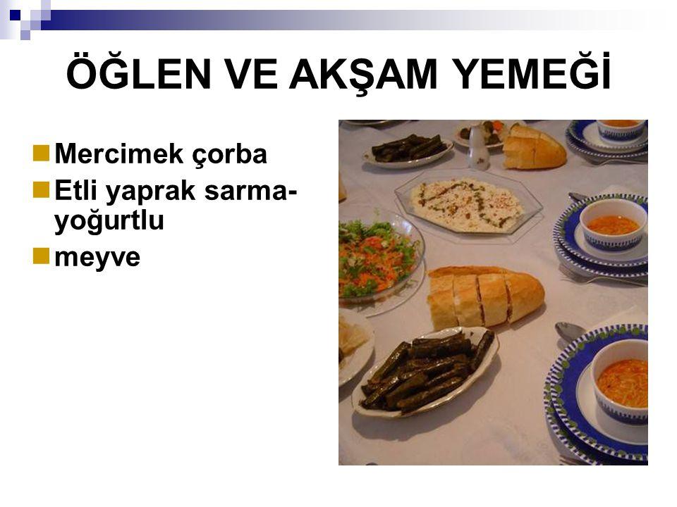 ÖĞLEN VE AKŞAM YEMEĞİ Mercimek çorba Etli yaprak sarma- yoğurtlu meyve