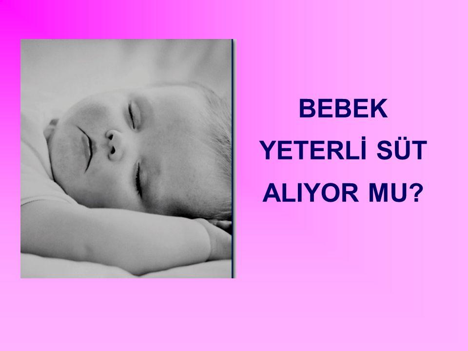 BEBEK YETERLİ SÜT ALIYOR MU