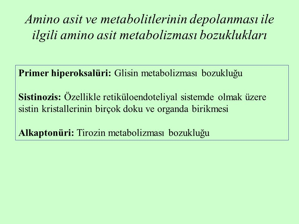 Amino asit ve metabolitlerinin depolanması ile ilgili amino asit metabolizması bozuklukları