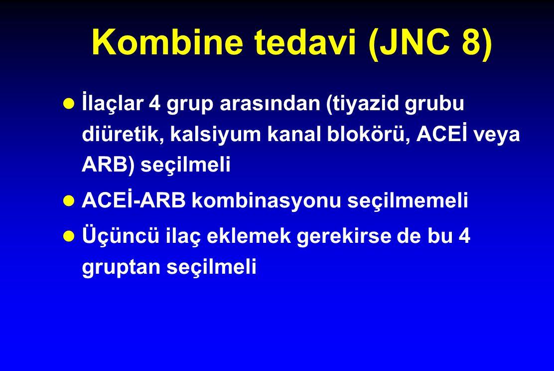 Kombine tedavi (JNC 8) İlaçlar 4 grup arasından (tiyazid grubu diüretik, kalsiyum kanal blokörü, ACEİ veya ARB) seçilmeli.