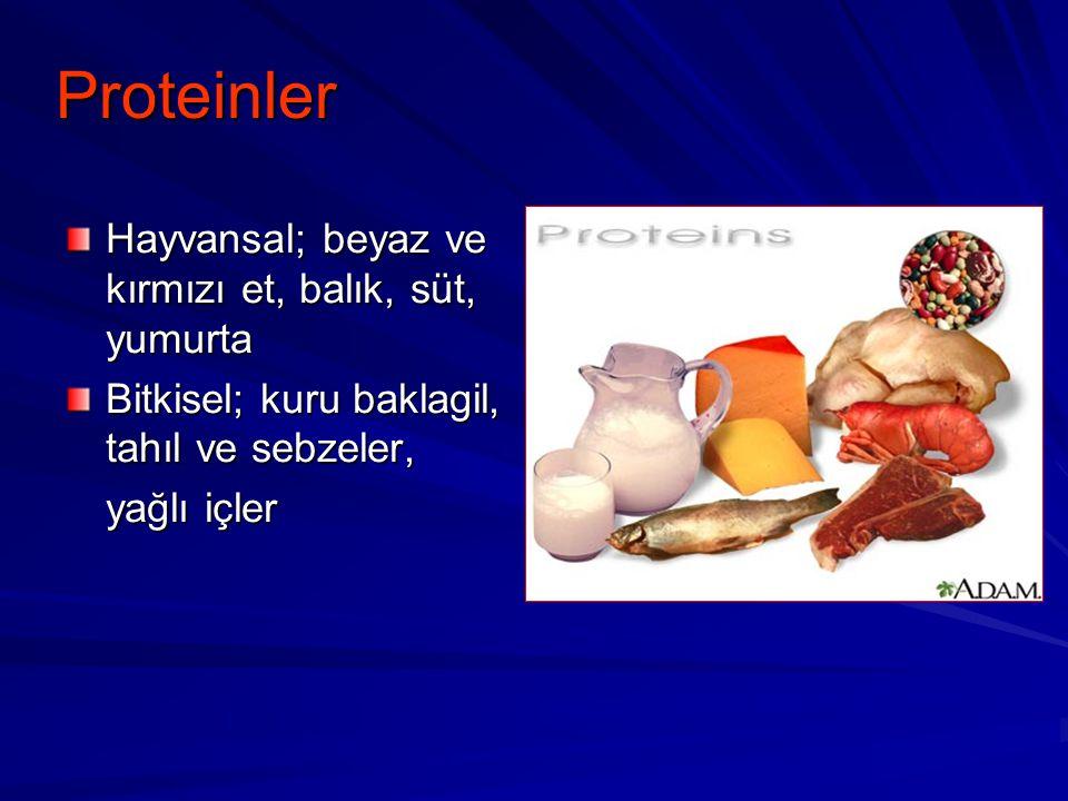 Proteinler Hayvansal; beyaz ve kırmızı et, balık, süt, yumurta