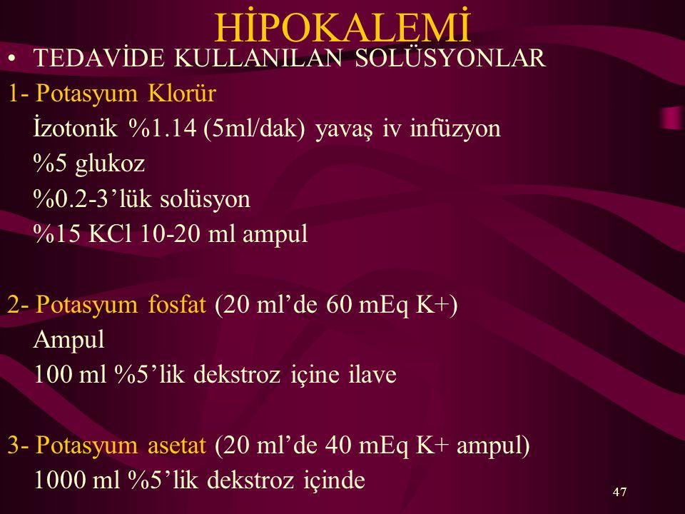HİPOKALEMİ TEDAVİDE KULLANILAN SOLÜSYONLAR 1- Potasyum Klorür