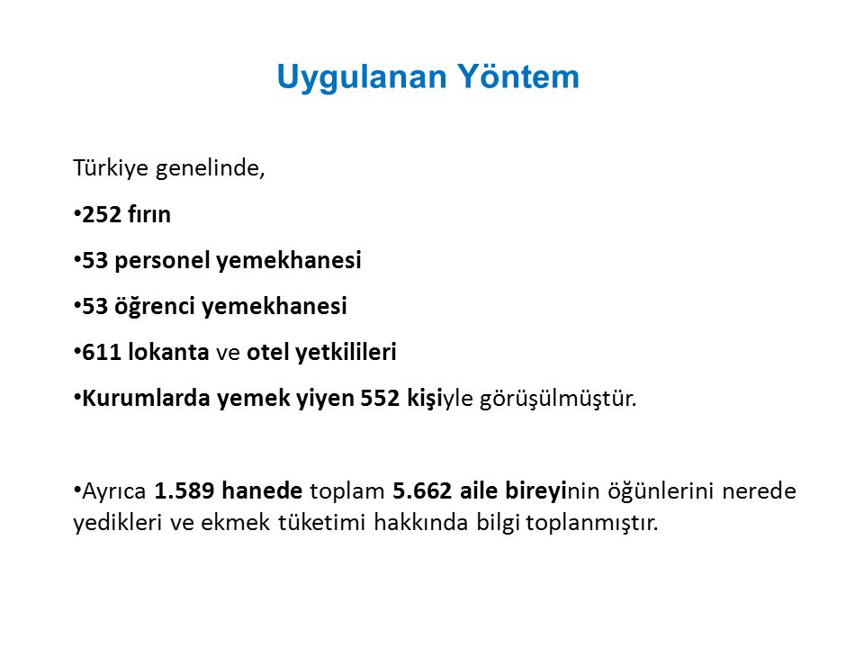 Uygulanan Yöntem Türkiye genelinde, 252 fırın 53 personel yemekhanesi