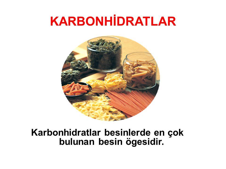 Karbonhidratlar besinlerde en çok bulunan besin ögesidir.