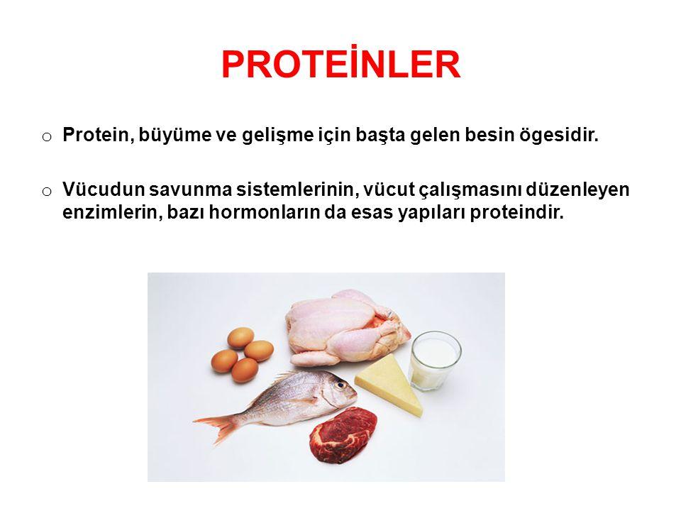 PROTEİNLER Protein, büyüme ve gelişme için başta gelen besin ögesidir.
