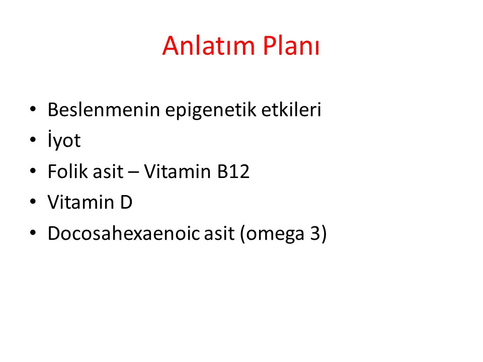 Anlatım Planı Beslenmenin epigenetik etkileri İyot