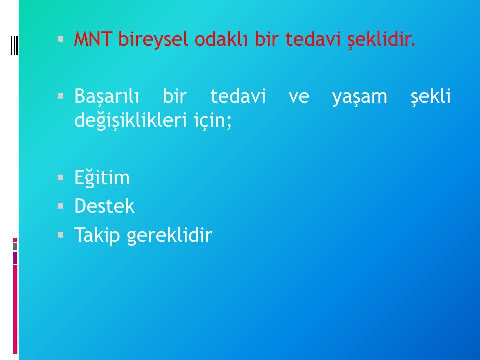 MNT bireysel odaklı bir tedavi şeklidir.