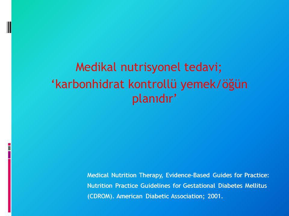 Medikal nutrisyonel tedavi;