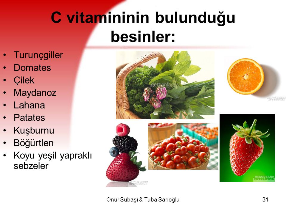 C vitamininin bulunduğu besinler: