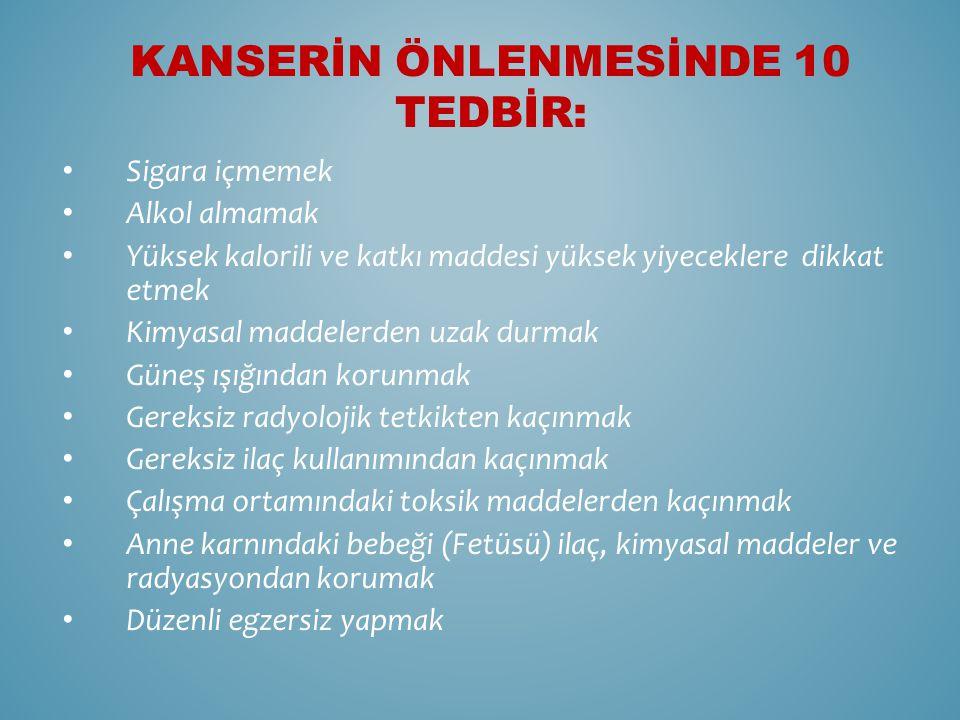 KANSERİN ÖNLENMESİNDE 10 TEDBİR: