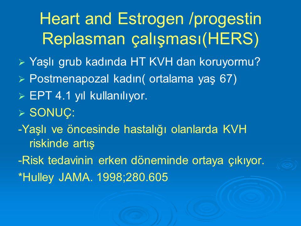 Heart and Estrogen /progestin Replasman çalışması(HERS)