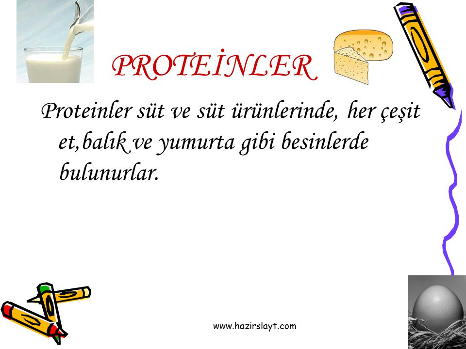 PROTEİNLER Proteinler süt ve süt ürünlerinde, her çeşit et,balık ve yumurta gibi besinlerde bulunurlar.
