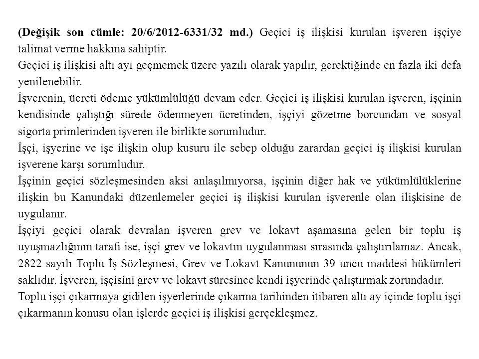 (Değişik son cümle: 20/6/2012-6331/32 md