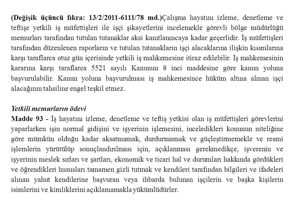 (Değişik üçüncü fıkra: 13/2/2011-6111/78 md