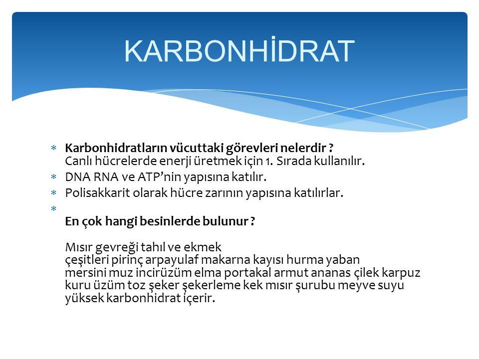KARBONHİDRAT Karbonhidratların vücuttaki görevleri nelerdir Canlı hücrelerde enerji üretmek için 1. Sırada kullanılır.
