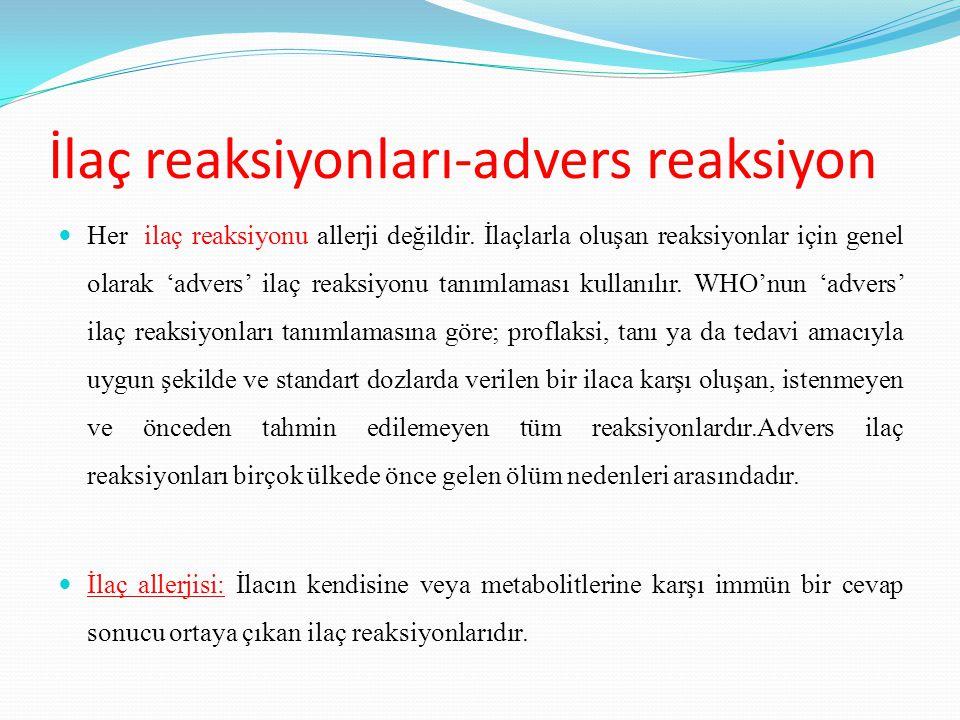 İlaç reaksiyonları-advers reaksiyon