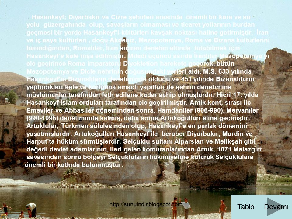 Hasankeyf; Diyarbakır ve Cizre şehirleri arasında önemli bir kara ve su