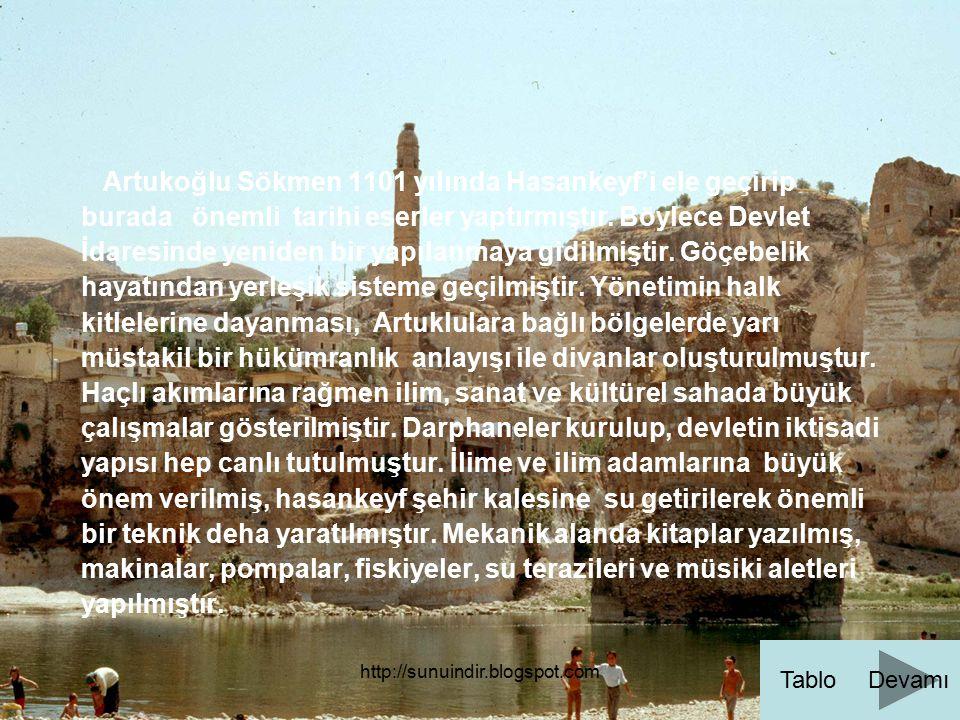 Artukoğlu Sökmen 1101 yılında Hasankeyf'i ele geçirip