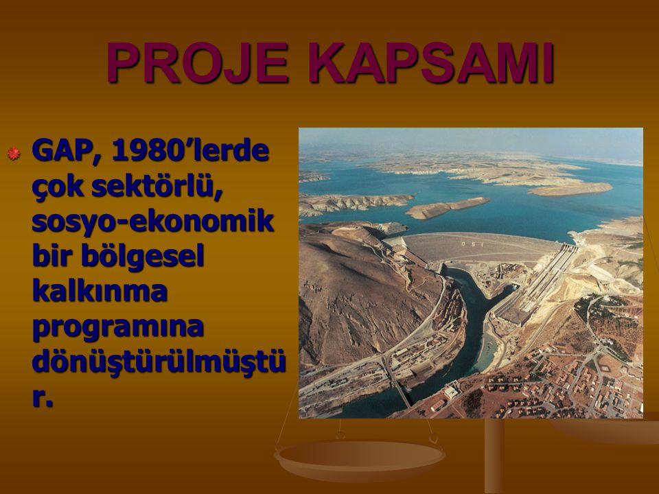 PROJE KAPSAMI GAP, 1980'lerde çok sektörlü, sosyo-ekonomik bir bölgesel kalkınma programına dönüştürülmüştür.