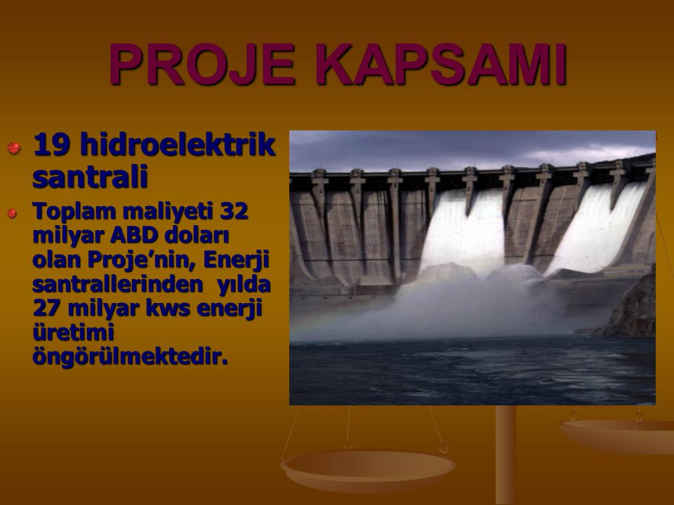 PROJE KAPSAMI 19 hidroelektrik santrali