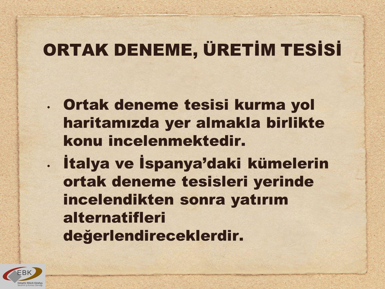 ORTAK DENEME, ÜRETİM TESİSİ