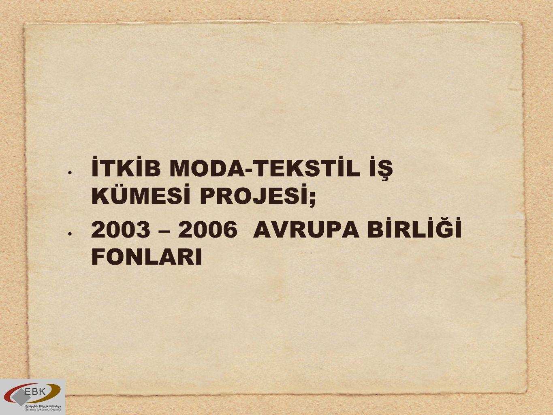 İTKİB MODA-TEKSTİL İŞ KÜMESİ PROJESİ;