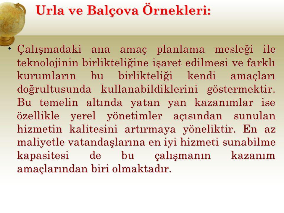 Urla ve Balçova Örnekleri: