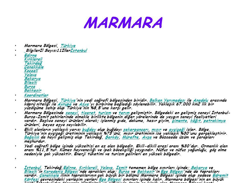 MARMARA Marmara Bölgesi, Türkiye Bilgilerİl Sayısı11İllerİstanbul