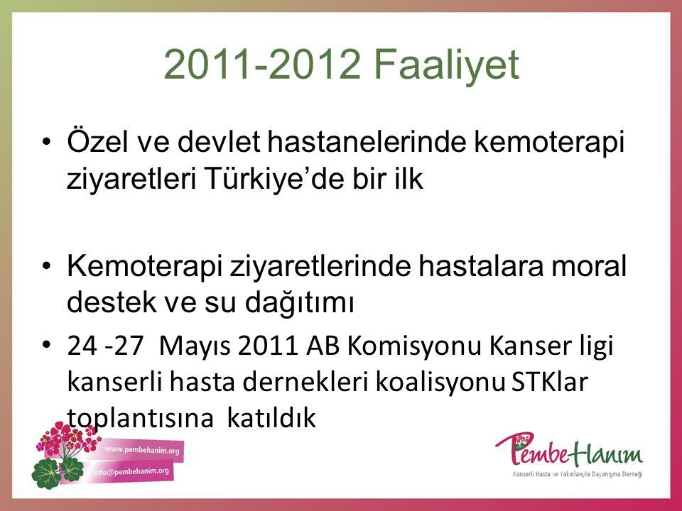 2011-2012 Faaliyet Özel ve devlet hastanelerinde kemoterapi ziyaretleri Türkiye'de bir ilk.