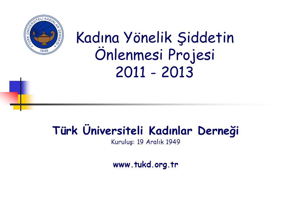 Kadına Yönelik Şiddetin Önlenmesi Projesi 2011 - 2013