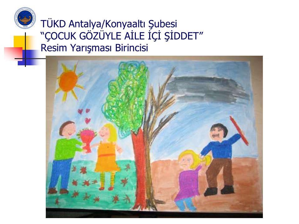 TÜKD Antalya/Konyaaltı Şubesi ÇOCUK GÖZÜYLE AİLE İÇİ ŞİDDET Resim Yarışması Birincisi