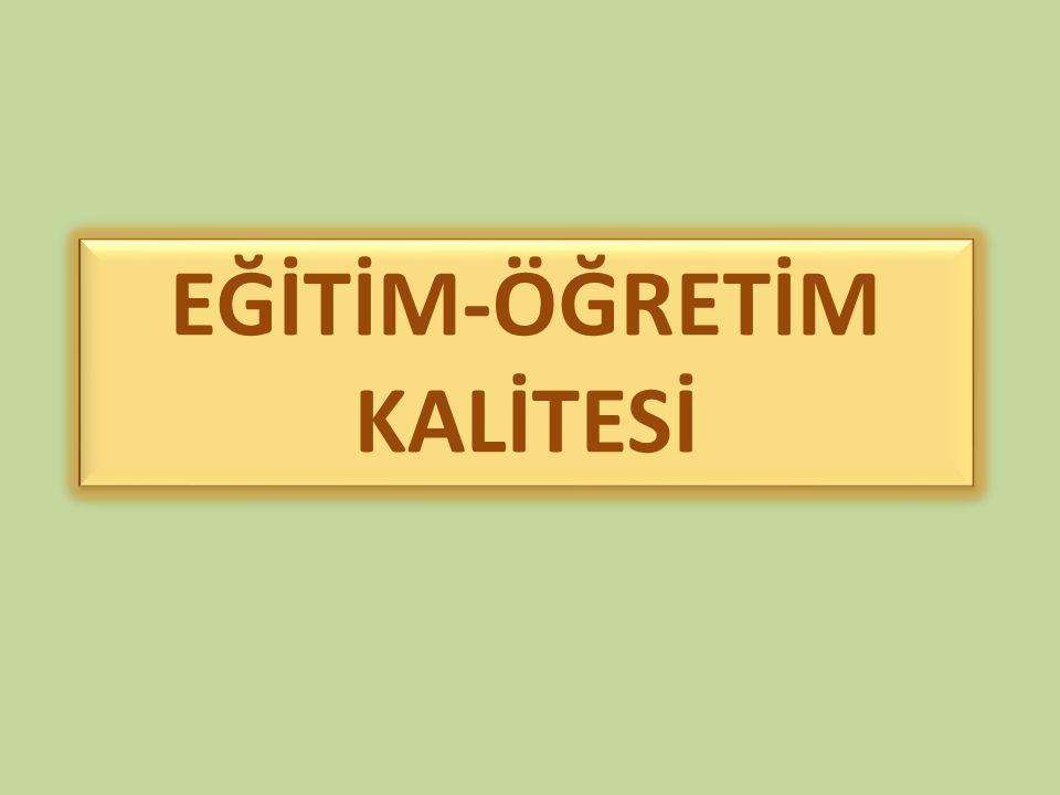 EĞİTİM-ÖĞRETİM KALİTESİ